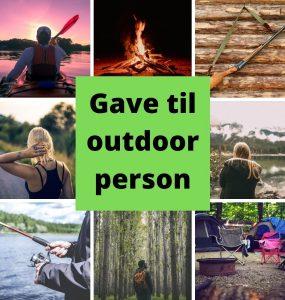 Gave til outdoor person - 20 fede gaveideer til naturelsker