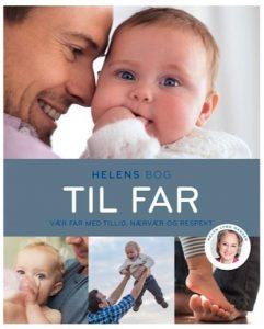 Helens bog til far - vær far med tillid, nærvær og respekt